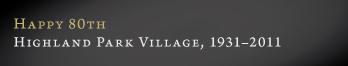 Highland Park Village , 1931 - 2011